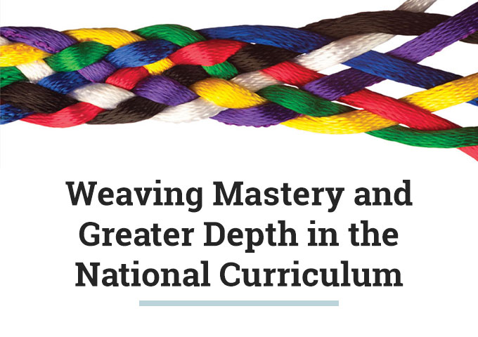 Weaving Mastery and Greater Depth in the National Curriculum