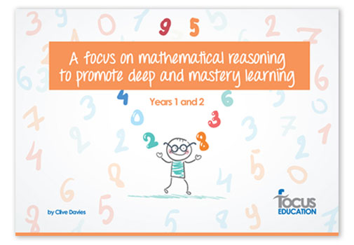 A Focus on Mathematical Reasoning to Promote Deep and Mastery Learning Years 1-2
