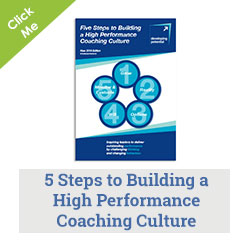 5 Steps to Building a High Performance Coaching Culture