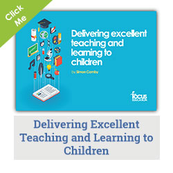 Delivering Excellent Teaching and Learning to Children